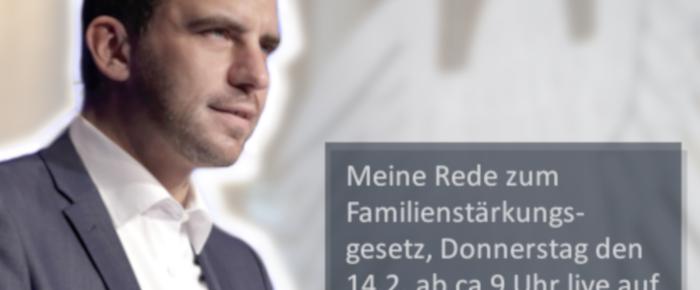 Morgen halte ich eine Rede über das Familienstärkungsgesetz im Deutschen Bundestag